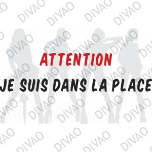 Attention je suis dans la place